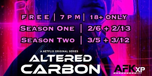 Altered Carbon Watch Party at AFKxp