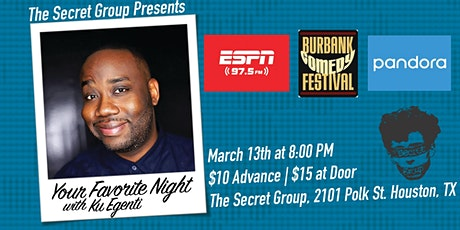 Your Favorite Night with Ku Egenti! (ESPN, Pandora, Burbank Comedy Fest.) tickets