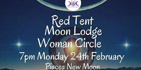 Red Tent Moon Lodge Woman Circle February  tickets