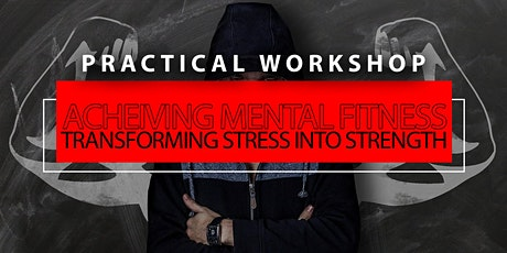 [PRACTICAL] Achieving Mental Fitness: Transforming Stress into Strengths  tickets