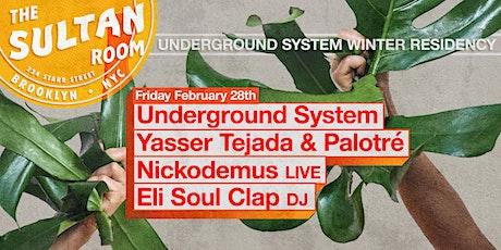 Underground System, Yasser Tejada, Nickodemus (LIVE), Eli Soul Clap (DJ) tickets
