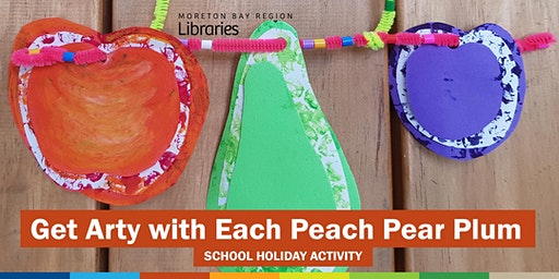 Get Arty with Each Peach Pear Plum (3-5 years) - Bribie Island Library