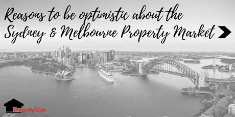 NSW | Reasons to be optimistic about the Sydney and Melbourne Property Market tickets