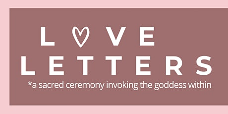 Goddess Gathering: Love Letters tickets