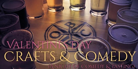 Valentines Day: Crafts & Comedy (Beer tasting & Live Comedy) tickets