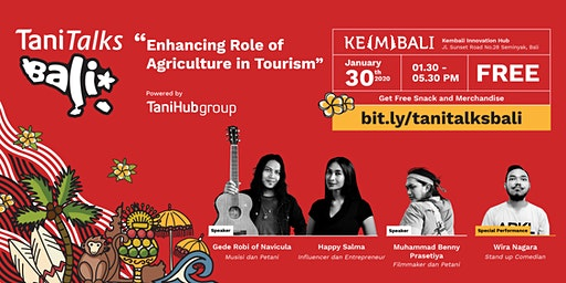 TaniTalks Bali : Enhancing Role of Agriculture in Tourism