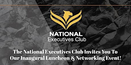 National Executives Club Inaugural Luncheon tickets