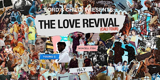 "The Love Revival Tour ""ANAHEIM"" FT. Montell Fish"