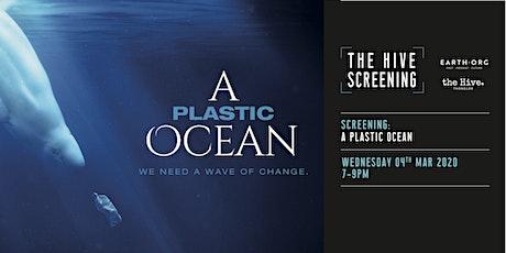 Hive Screening  x Earth.Org: A Plastic Ocean tickets