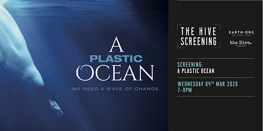 Hive Screening  x Earth.Org: A Plastic Ocean