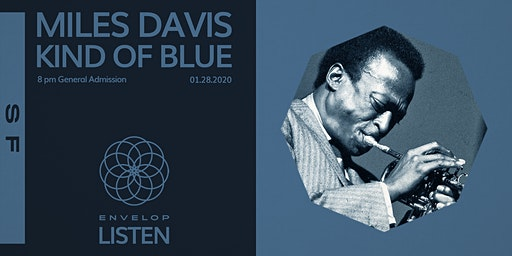 Miles Davis - Kind Of Blue : LISTEN (8 PM General Admission)