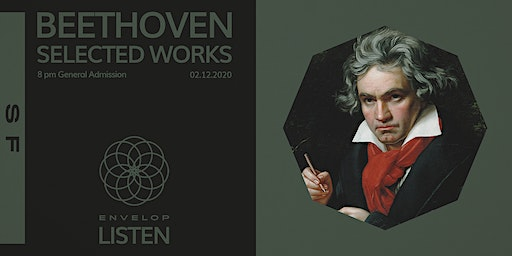 Beethoven - Selected Works : LISTEN (8pm General Admission)
