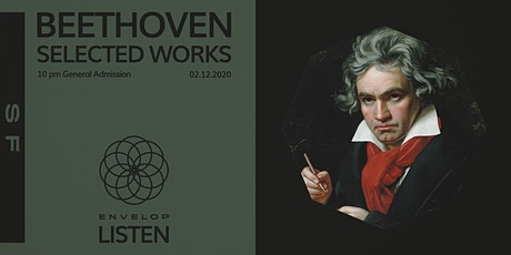 Beethoven - Selected Works : LISTEN (10pm General Admission) tickets