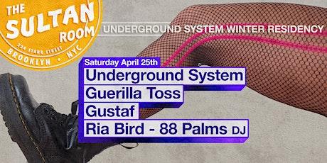 Underground System, Guerilla Toss, Gustaf, Ria Bird - 88 Palms (DJ) tickets
