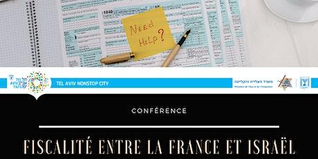 Conférence sur la Fiscalité entre Israël et la France. tickets