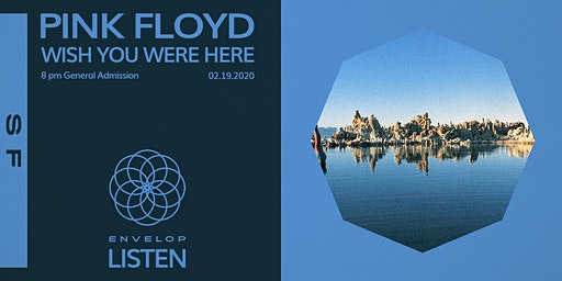 Pink Floyd - Wish You Were Here : LISTEN (8pm General Admission)