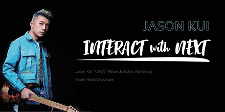 INTERACT with NEXT: Jason Kui and Youth Bands tickets