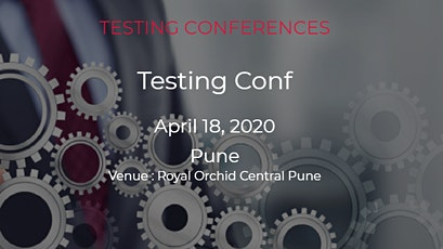 Testing Conf |Pune|18 April 2020 tickets