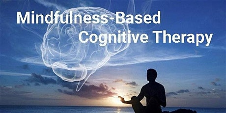 Mindfulness-Based Cognitive Therapy  8 Sessions fr May 27 (Online) tickets