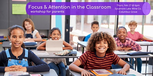 Focus & Attention in the Classroom: Workshop for Parents