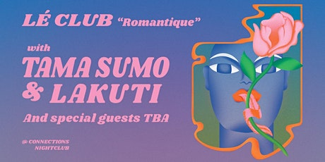 "lé Club ""Romantique"" with Tama Sumo & Lakuti tickets"