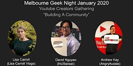 "Geek Night January : Youtube Creators Gathering - ""Building A Community"" tickets"
