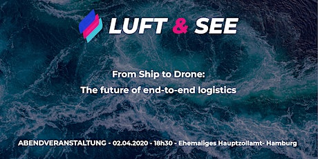 Luft & See IV - From ship to drone: the future of end-to-end logistics tickets