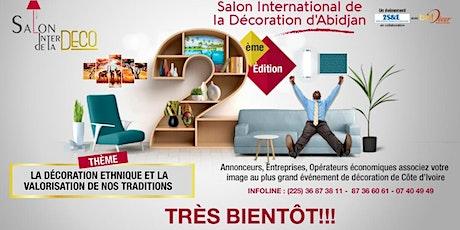 Salon International de la Décoration d'Abidjan (Saintedeco) tickets