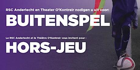 BUITENSPEL - HORS - JEU tickets