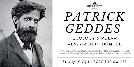 Patrick Geddes, Ecology & Polar Research tickets