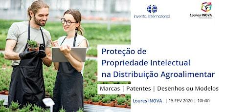 MARCAS, PATENTES E DESENHOS/MODELOS  - Proteção dos ativos em Propriedade Intelectual  no setor da Distribuição e do Agroalimentar  bilhetes