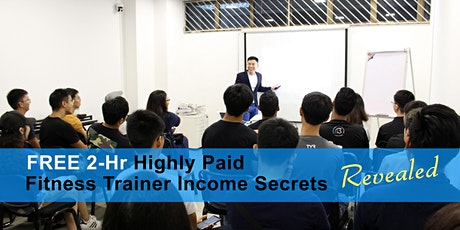 [FREE 2 Hour] Highly Paid Fitness Trainer Income Secrets REVEALED tickets