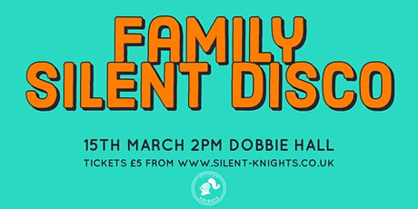 Family Silent Disco! Dobbie Hall tickets