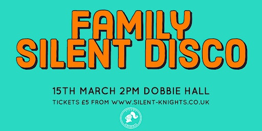 Family Silent Disco! Dobbie Hall