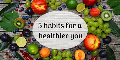 5 habits for a healthier you tickets