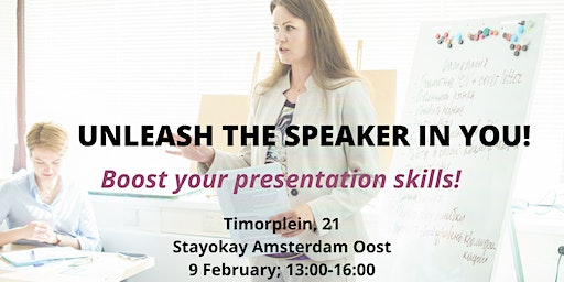 Unleash the speaker in you! Boost your presentation skills!