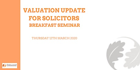 Valuation Update For  Solicitors Breakfast Seminar tickets