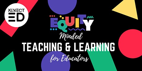 Equity-Minded Teaching and Learning for Educators tickets