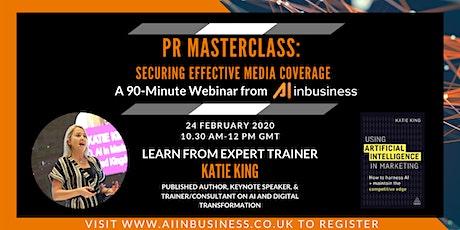 PR Masterclass: Securing Effective Media Coverage - Webinar tickets