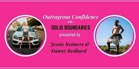 Outrageous Confidence & Solid Boundaries  tickets