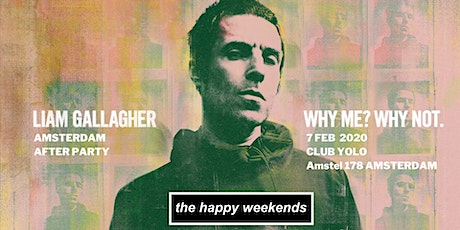 Liam Gallagher Amsterdam after party with The Happy Weekends tickets