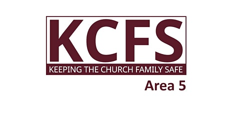 KCFS Training (Area 5) - Keeping the Church Family Safe tickets