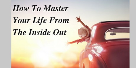Master Your Life from the Inside Out tickets