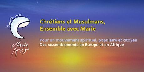 Chrétiens et Musulmans, Ensemble avec Marie - Lille billets