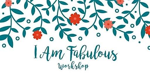 I Am Fabulous Workshop ~ Meditation, Make & Take Class