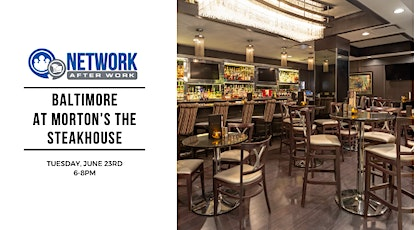 Network After Work Baltimore at Morton's The Steakhouse tickets