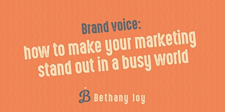 Brand voice: Make your marketing stand out in a busy world tickets