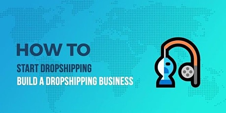 Introduction to Dropshipping & Starting Your Own Dropshipping Store tickets