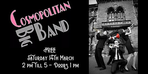 The Cosmopolitan Big Band  Free Entry Saturday Afternoon Sessions