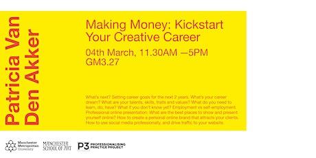 Making Money: Kickstart your Creative Career with Patricia Van den Akker tickets